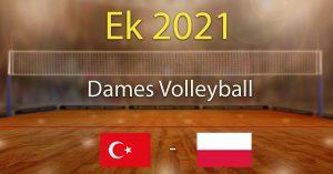 Turkije - Polen 2021 Europees Kampioenschap Volleybal Dames Kwartfinales Voorspellingen