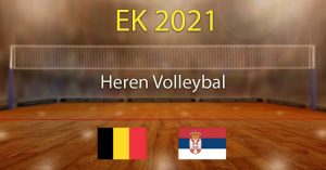 België - Servië 2021 Europees Kampioenschap Volleybal Heren Voorspellingen en Goktips